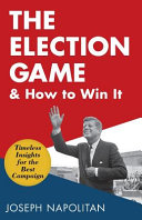 The Election Game and How to Win It Book PDF