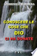 CONOSCERE LE COSE CHE DIO CI HA DONATE
