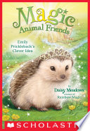 Emily Prickleback S Clever Idea Magic Animal Friends 6