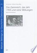 Das Zarenreich, das Jahr 1905 und seine Wirkungen