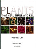 Plants that heal, thrill and kill