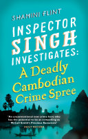 Inspector Singh Investigates: A Deadly Cambodian Crime Spree He S Been Sent As An Observer