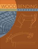Wood Bending Handbook