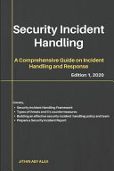 Security Incident Handling: A Comprehensive Guide on Incident Handling and Response