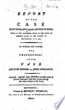 Report Of The Case J D Against A Fenner Tried At The December Term Of The Court Of Common Pleas In The County Of Providence A D 1801 To Which Are Added The Proceedings In This Case A Fenner Vs J D Etc