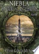 Niebla Y El Se Or De Los Cristales Rotos Volumen 2