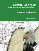 Griffin Georgia We Could Have Been Famous Volume 2 Heroes 1890 1949