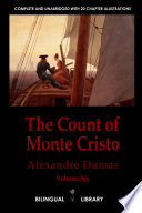 The Count of Monte Cristo Volume 6âle Comte de Monte-Cristo Tome 6: English-French Parallel Text Edition in Six Volumes