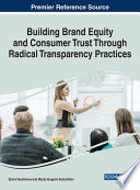 Building Brand Equity and Consumer Trust Through Radical Transparency Practices