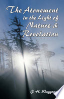 The Atonement in the Light of Nature and Revelation
