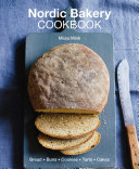 Nordic Bakery Cookbook : nordic region with this treasure trove of...