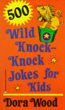 500 Wild Knock Knock Jokes for Kids