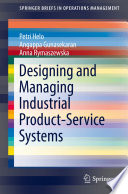 Designing And Managing Industrial Product Service Systems book