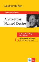 Lektürehilfen Tennessee Williams, A Streetcar Named Desire