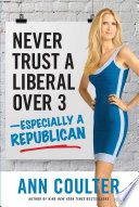 Never Trust a Liberal Over ThreeÑEspecially a Republican