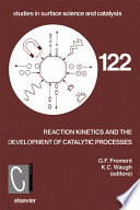 Reaction Kinetics And The Development Of Catalytic Processes book