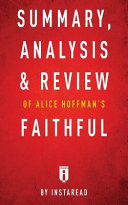 Summary, Analysis & Review of Alice Hoffman's Faithful by Instaread