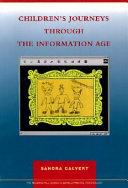 Children s Journeys Through the Information Age