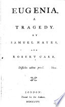 Eugenia, a Tragedy. By Samuel Hayes, and Robert Carr