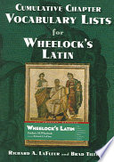 Cumulative Chapter Vocabulary Lists for Wheelock s Latin