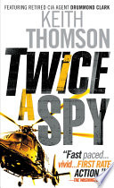 Twice a Spy Hailed As A Wildly Original