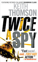 Twice a Spy Hailed As A Wildly Original Debut