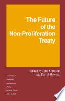 The Future of the Non Proliferation Treaty