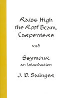 Raise High the Roof Beam, Carpenters and Seymour: An Introduction Book