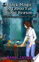 Black Magic Is Taboo For Good Reason
