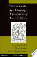 Advances in the Sign Language Development of Deaf Children
