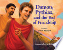 Damon Pythias And The Test Of Friendship