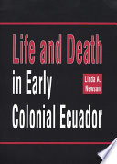 Life and Death in Early Colonial Ecuador