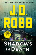 Shadows in Death: An Eve Dallas Novel (In Death, Book 51)