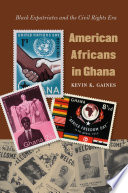 American Africans in Ghana African Nations To Gain Independence From