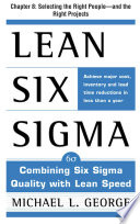 Lean Six Sigma  Chapter 8   Selecting the Right People  and the Right Projects