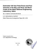 Estimated 100 year Peak Flows and Flow Volumes in the Big Lost River and Birch Creek at the Idaho National Engineering Laboratory  Idaho Book PDF