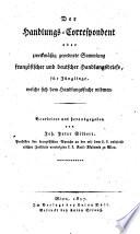 Der Handlungs-Correspondent oder zweckmäßig geordnete Sammlung französischer und deutscher Handlungsbriefe
