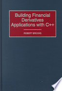 Building Financial Derivatives Applications with C