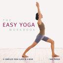 The Easy Yoga Workbook