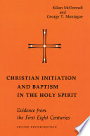 Christian Initiation and Baptism in the Holy Spirit Holy Spirit Has Been Based On