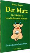Der Mutz - Ein Fabeltier in Geschichten und Märchen