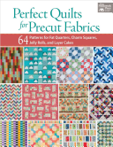 Perfect Quilts For Precut Fabrics : fabrics, with designs by well-known quilters grouped into...
