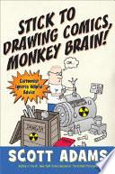 Stick to Drawing Comics  Monkey Brain