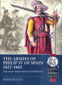 The Armies Of Philip Iv Of Spain 1621 1665