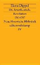 Die Amerikanische Revolution, 1763-1787
