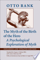 The Myth of the Birth of the Hero  Expanded and Updated Edition
