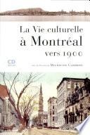 La vie culturelle à Montréal vers 1900