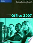 Microsoft Office 2007  Introductory Concepts and Techniques  Windows Vista Edition