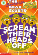 The Berenstain Bear Scouts Scream Their Heads Off Book PDF