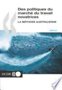 Des politiques du marché du travail novatrices La méthode australienne